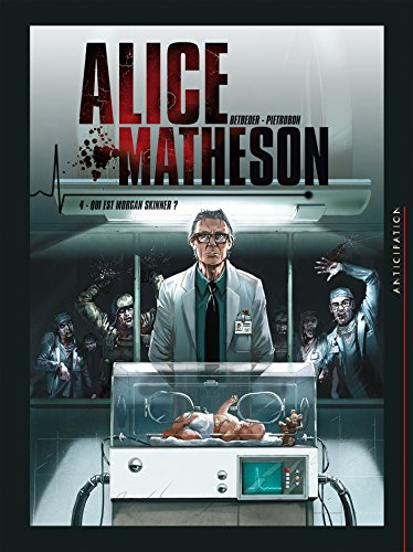Alice Matheson 04 - Qui est Morgan Skinner ?