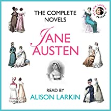 The Complete Novels : Sense and Sensibility, Pride and Prejudice, Mansfield Park, Emma, Northanger Abbey and Persuasion
