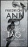 Der namenlose Tag: Roman - Friedrich Ani