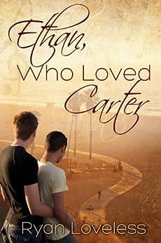 Ethan, Who Loved Carter by [Loveless, Ryan]