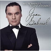 Mis Numero 1: 40 Aniversario by Juan Gabriel (2014-08-03)