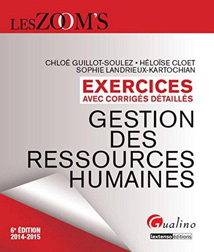 Zoom's - Exercices corrigés Gestion des ressources humaines, 6ème Ed par Heloise Cloet