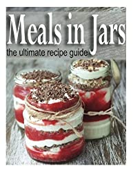 Meals in Jars: The Ultimate Guide by Sarah Dempsen (2014-01-07)
