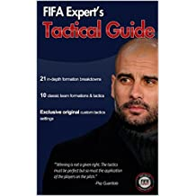 FIFA 15 Tactical Guide: FIFA Expert's FIFA 15 Tactical Guide (FIFA 15 Game Play & Game Mode Guide) (English Edition)