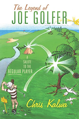 The Legend of Joe Golfer: A Salute to the Regular Player (English Edition) por Chris Kalwa