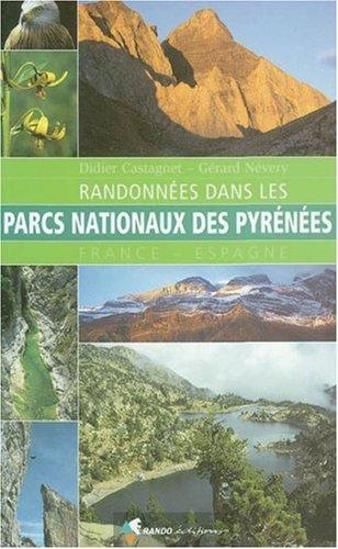 Randonnées dans les parcs nationaux des Pyrénées : France - Espagne