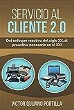 Servicio al Cliente 2.0: Del enfoque reactivo del siglo XX, al proactivo necesario en el XXI.