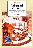 Abitare nel Medioevo. Forme e vicende dell'insediamento rurale nell'Italia altomedievale