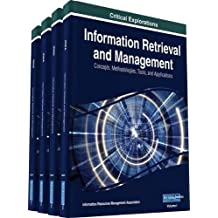 Information Retrieval and Management: Concepts, Methodologies, Tools, and Applications