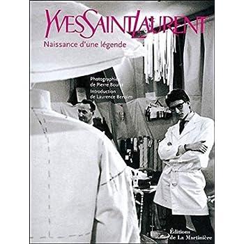 Yves Saint Laurent Naissance d'une légende