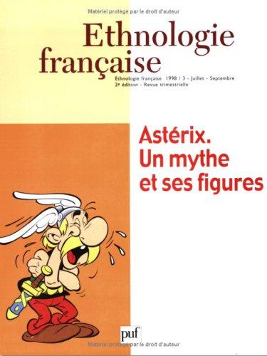 Ethnologie française 1998, numéro 3 : Astérix. Un mythe et ses figures