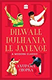 Dilwale Dulhania Le Jayenge: A Modern Classic