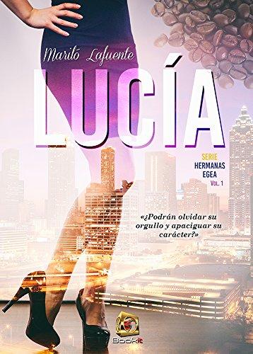 Lucía (Serie Hermanas Egea nº 1)