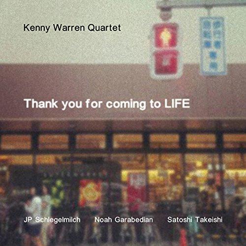 Thank You for Coming to Life (feat. JP Schlegelmilch, Noah Garabedian & Satoshi Takeishi)