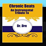 Chronic Beats - An Instrumental Tribute To Dr. Dre