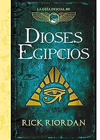 Dioses egipcios: La guía oficial de Las crónicas de Kane par Rick Riordan