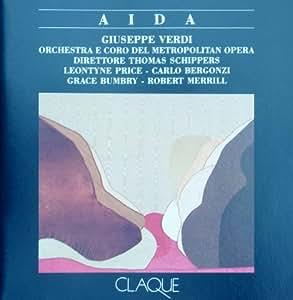 VERDI -AIDA -SCHIPPERS, PRICE, BERGONZI, BUMBRY, MERRILL - CLAQUE/ RARE 2 CD SET/ MET 25 FEB 1967