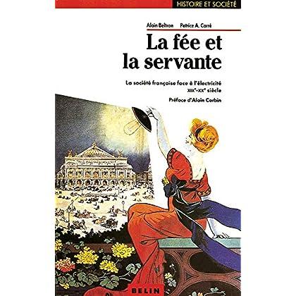 La fée et la servante : la société française face à l'électricité, XIXe-XXe siècle