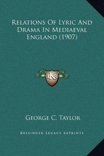 Relations of Lyric and Drama in Mediaeval England (1907)