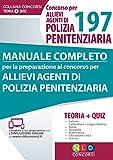 Concorso per 197 allievi agenti di polizia penitenziaria. Manuale completo per la preparazione al concorso. Con Contenuto digitale per download e accesso on line