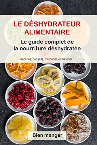 Couverture du livre Déshydrateur alimentaire : le guide complet de la nourriture déshydratée