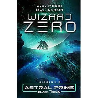 Wizard Zero: Mission 2 (Black Ocean: Astral Prime, Band 2)