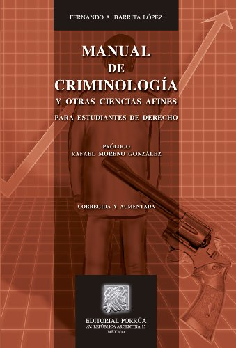 Manual de criminología y otras ciencias afines: Para estudiantes de derecho (Biblioteca Jurídica Porrúa) por Fernando A. Barrita López