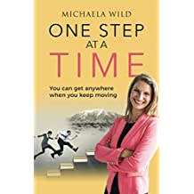 One Step at a time: You can get anywhere when you keep moving (English Edition)
