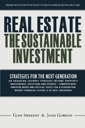Real Estate: The Sustainable Investment: Strategies for the Next Generation por Glen Sweeney