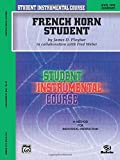 French Horn Student: Level One (Elementary) (Student Instrumental Course)