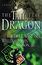 The Tail of the Dragon: A Novel by Robert Wise (2000-02-19)