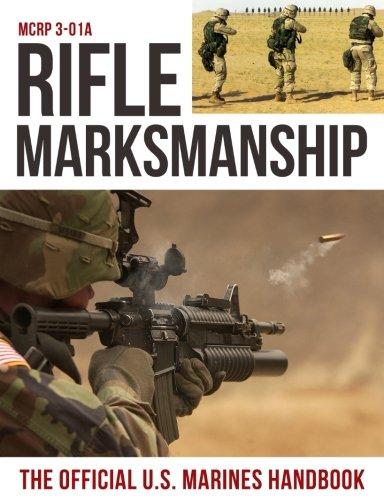 Rifle Marksmanship: The Official US Marine Corps Handbook (Handbook Corps Marine)