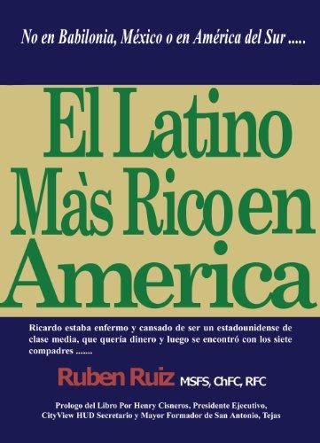 El Latino Mas Rico en America por Ruben Ruiz