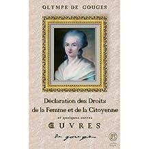 Déclaration des Droits de la Femme et de la Citoyenne Anthologie (Illustré - Annoté)