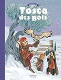 """Afficher """"Tosca des bois n° 02<br /> Complots, fuites, secrets et enlèvements"""""""