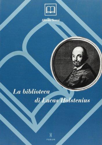 La biblioteca di Lucas Holstenius (Scienze bibliografiche) por Alfredo Serrai