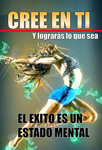 Cree en ti : y lograras lo que sea eBook: Anel Saenz: Amazon.es ...