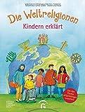Die Weltreligionen - Kindern erklärt - Monika Tworuschka