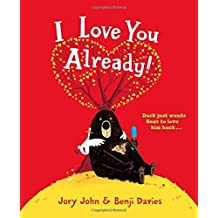 I Love You Already! by Jory John (2015-12-31)