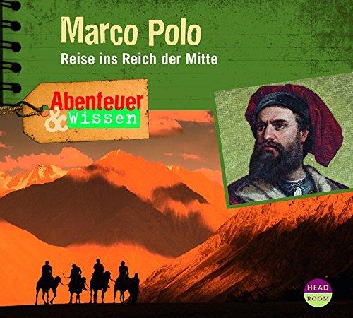 Abenteuer & Wissen: Marco Polo – Reise ins Reich der Mitte