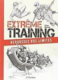 Extrême training - Repoussez vos limites