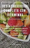 Best Libros de desintoxicación - DESINTOXICACIÓN COMPLETA CON VITAMINAS : AUMENTA TU SALUD Review