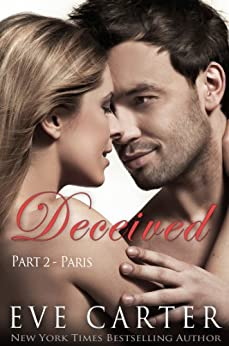 Deceived - Part 2 Paris (Deceived series) by [Carter, Eve]