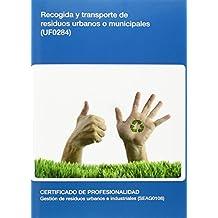 Recogida y transporte de residuos urbanos o municipales (UF0284)