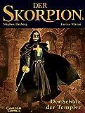 Der Skorpion, Bd.6, Der Schatz der Templer - Stéphen Desberg