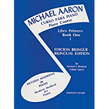 Michael Aaron Piano Course (Curso Para Piano), Bk 1: Spanish, English Language Edition