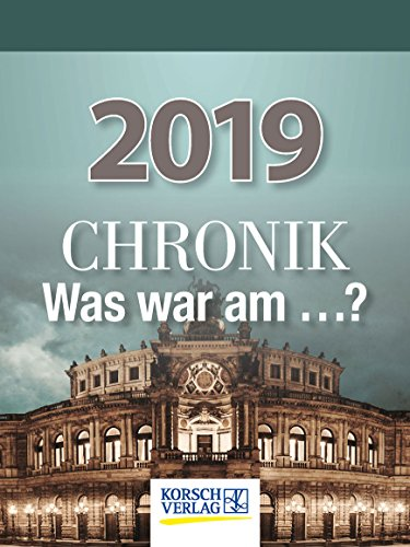 Chronik - Was war am...?  2019: Tages-Abreisskalender I Spannendes Quiz zur geschichtlichen Allgemeinbildung I Aufstellbar I 12 x 16 cm