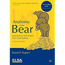Anatomy of the Bear: Lessons from Wall Street's four great bottoms by Russell Napier (2009-07-01)