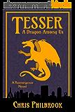 Tesser: A Dragon Among Us (A Reemergence Novel Book 1) (English Edition)