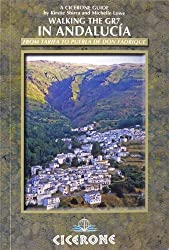 Walking the GR7 in Andalucia: From Tarifa to Puebla De Don Fadrique (International Walking) (Cicerone Guides)